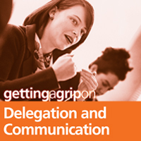 Getting A Grip on Delegation & Managing Others – 2 modules