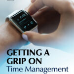 Getting a Grip on Time Management